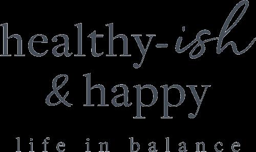 Home- Healthy-ish & happy